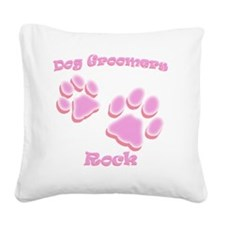 Dog Groomers Rock Square Canvas Pillow