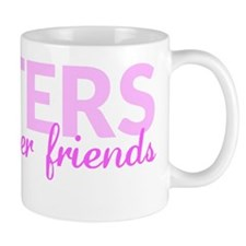 Sisters are Forever Friends Mug