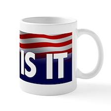 Mitt Is It - 2012 Election Mug