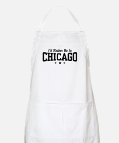 I'd Rather Be In Chicago BBQ Apron
