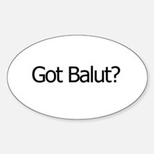 Got Balut? Oval Decal