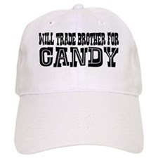 Will Trade Brother for Candy Baseball Cap