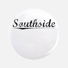 """Southside, Vintage 3.5"""" Button"""