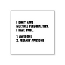 """Two Personalities Square Sticker 3"""" x 3"""""""