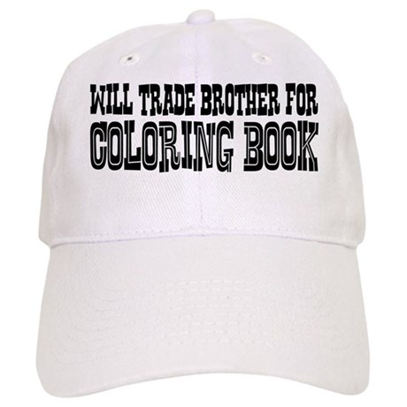 Will Trade Brother for Coloring Book Cap