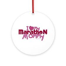 I Love My Marathon Mommy Ornament (Round)