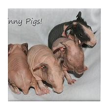 Skinny pigs Tile Coaster