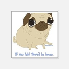 "Bacon Pug Square Sticker 3"" x 3"""