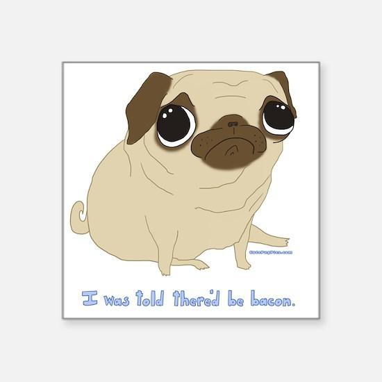 """Bacon Pug Square Sticker 3"""" x 3"""""""