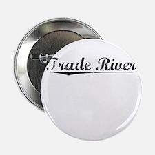 """Trade River, Vintage 2.25"""" Button"""