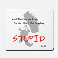 Don't Do Anything Stupid Skydiving Mousepad