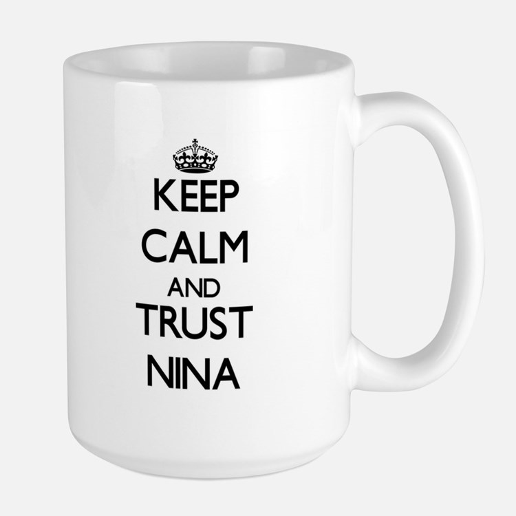 Keep Calm and trust Nina Mugs