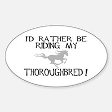 Rather...Thoroughbred! Oval Decal