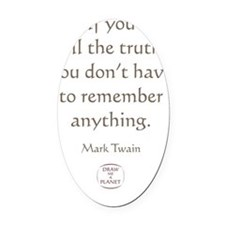IF YOU TELL THE TRUTH Oval Car Magnet