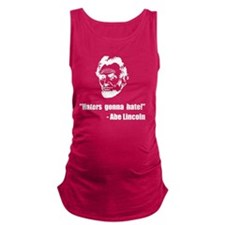 Haters Gonna Hate Lincoln Maternity Tank Top