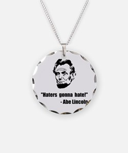Haters Gonna Hate Lincoln Necklace