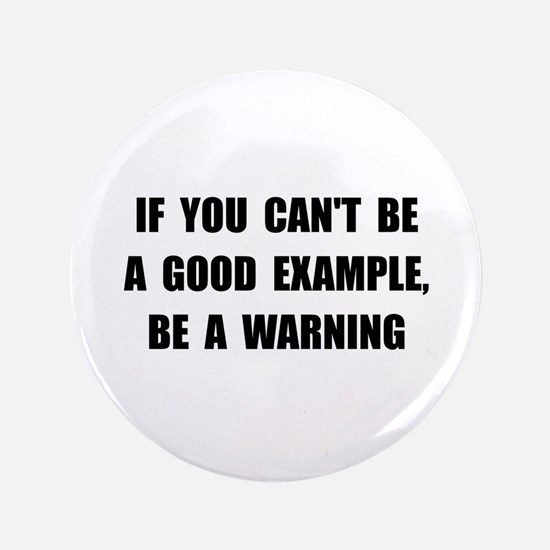 """Good Example Warning 3.5"""" Button"""