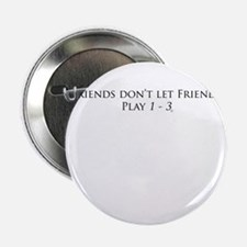 """Friends and 1 - 3 2.25"""" Button"""