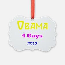 obama for gays  shirt 2012 Ornament