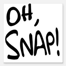 """Oh Snap! Square Car Magnet 3"""" x 3"""""""