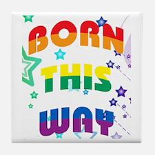 Born This Way Tile Coaster