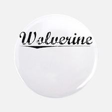 """Wolverine, Vintage 3.5"""" Button"""