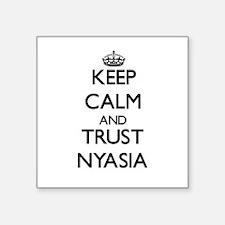 Keep Calm and trust Nyasia Sticker