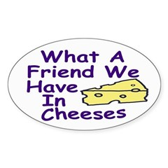 What a Friend we Have in Cheeses (sticka)
