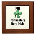 FORTUNATELY BORN IRISH Framed Tile
