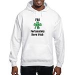 FORTUNATELY BORN IRISH Hooded Sweatshirt