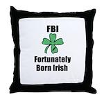FORTUNATELY BORN IRISH Throw Pillow