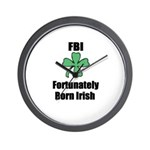 FORTUNATELY BORN IRISH Wall Clock