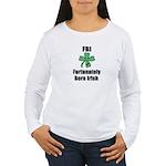 FORTUNATELY BORN IRISH Women's Long Sleeve T-Shirt