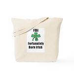 FORTUNATELY BORN IRISH Tote Bag