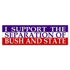 Separation of Bush and State (sticker)