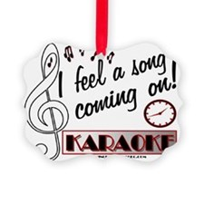 I FEEL A SONG!  KARAOKE Ornament