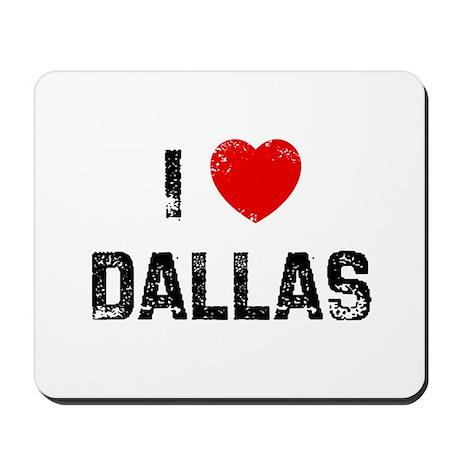 I * Dallas Mousepad