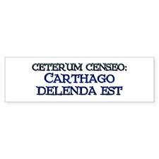 """Ceterum Censeo: Carthago"" Bumper Bumper Sticker"