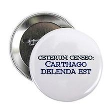 """""""Ceterum Censeo: Carthago"""" 2.25"""" Button (10 pack)"""