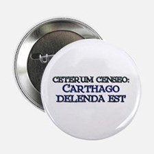 """Ceterum Censeo: Carthago"" 2.25"" Button (10 pack)"