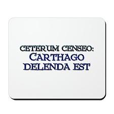 """""""Ceterum Censeo: Carthago"""" Mousepad"""