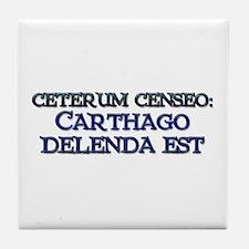 """""""Ceterum Censeo: Carthago"""" Tile Coaster"""