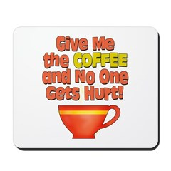 Give me the Coffee Mousepad