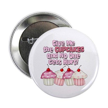 "Give me the Cupcakes 2.25"" Button (100 pack)"