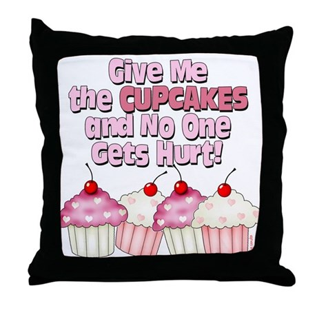 Give me the Cupcakes Throw Pillow