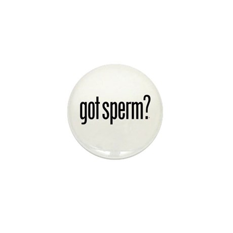 got sperm? Mini Button (10 pack)