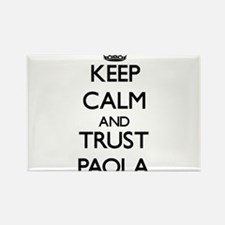 Keep Calm and trust Paola Magnets