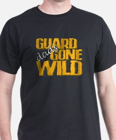 Guard Dads Gone Wild T-Shirt