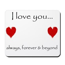 Always, Forever, Beyond Mousepad