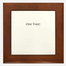 One Time! Framed Tile